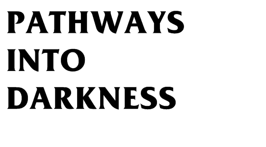 Font used for Pathways Into Darkness
